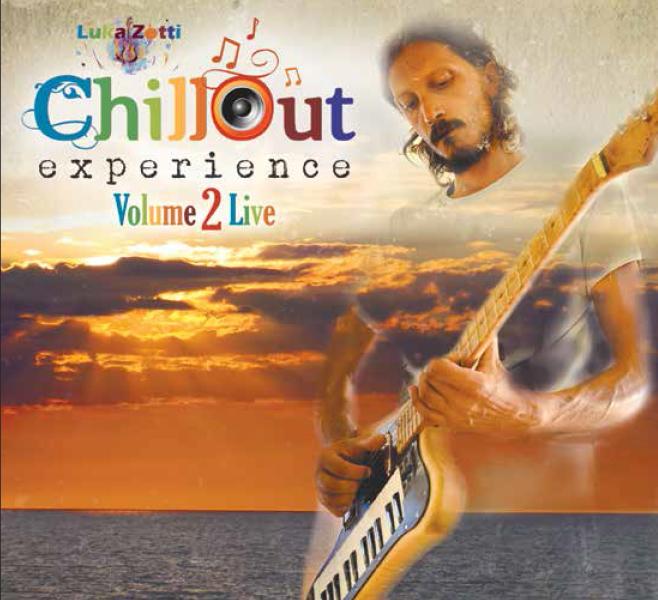 """""""Chillout Experience Vol.2"""" il nuovo album di LUKA ZOTTI"""