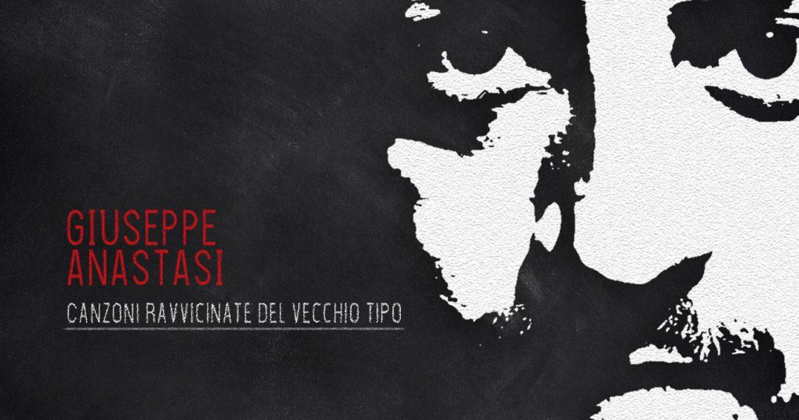 """""""Canzoni Ravvicinate del Vecchio Tipo"""" il primo Album di Giuseppe Anastasi"""