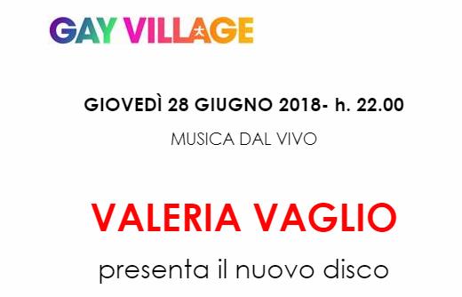 Valeria Vaglio: Live al GAY VILLAGE per presentare il suo nuovo disco