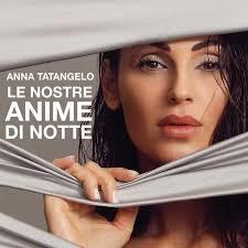 Anna Tatangelo – Le nostre anime di notte